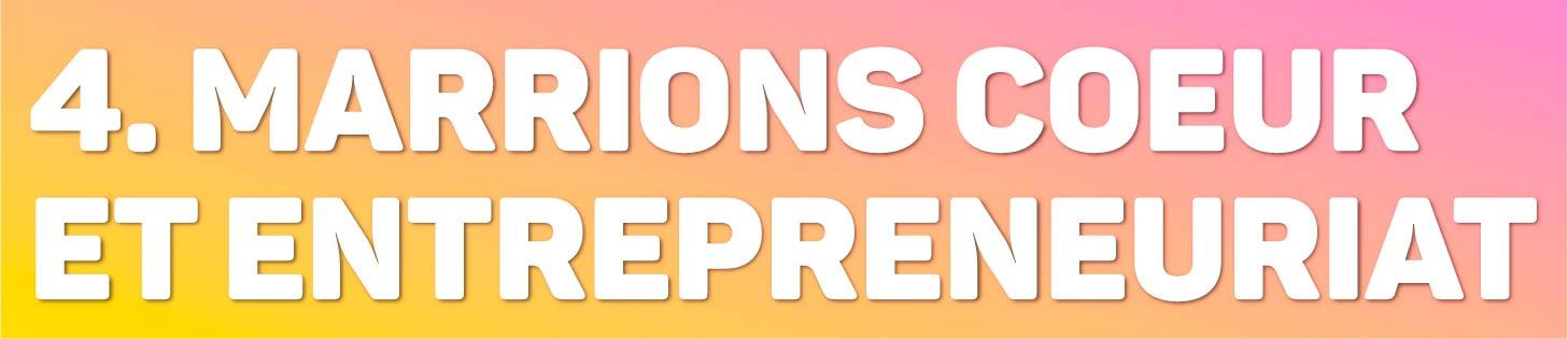 Episode 4 - Marrions coeur et entrepreneuriat